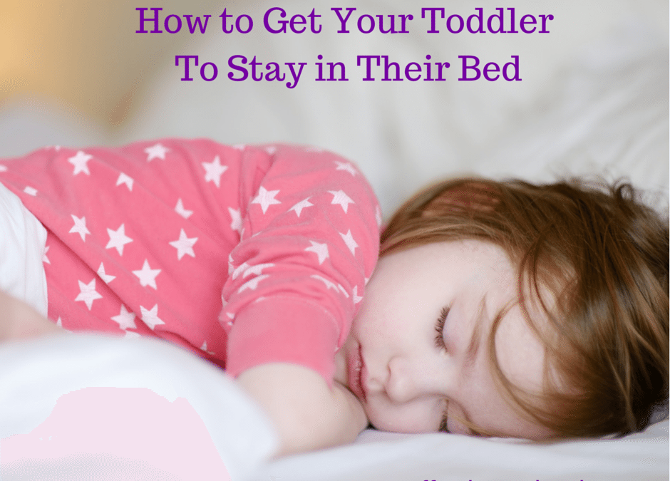 Getting Toddlers to Stay in Their Own Bed