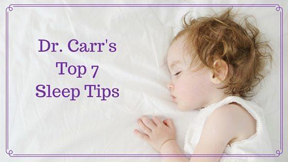 Dr. Carr's Top 7 Sleep Tips (1)