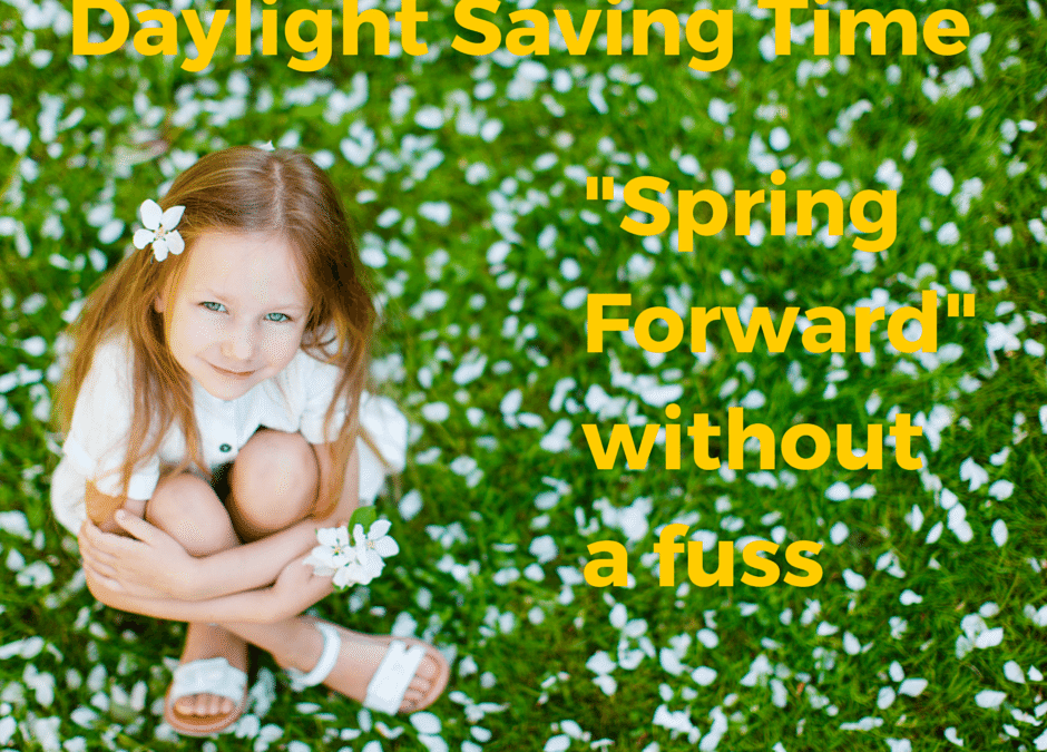 Daylight Saving Time: Spring Sleep Forward Without a Fuss